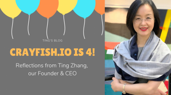 Crayfish.io is 4! Reflections from Ting Zhang, our Founder & CEO