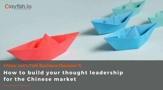How to build your thought leadership for the Chinese market