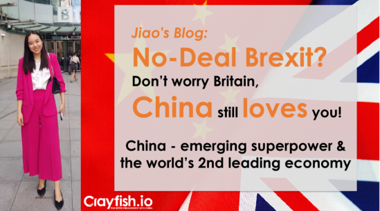 Jiao's Blog: No-Deal Brexit? Don't worry Britain, China (emerging superpower and the world's 2nd leading economy) still loves you!