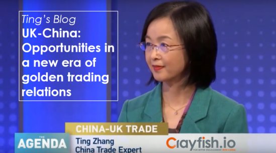 Ting's Blog: UK-China: Opportunities in a New Era of Golden Trading Relations