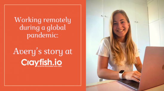 Working remotely during a global pandemic: Avery's story at Crayfish.io