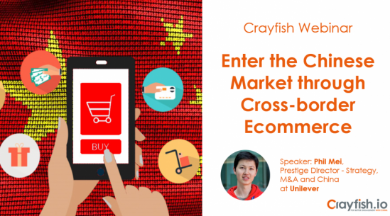 Crayfish Webinar: Enter the Chinese Market through Cross-border Ecommerce