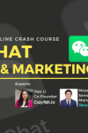 WeChat Sales & Marketing Crash Course Video Recording (4 hours)